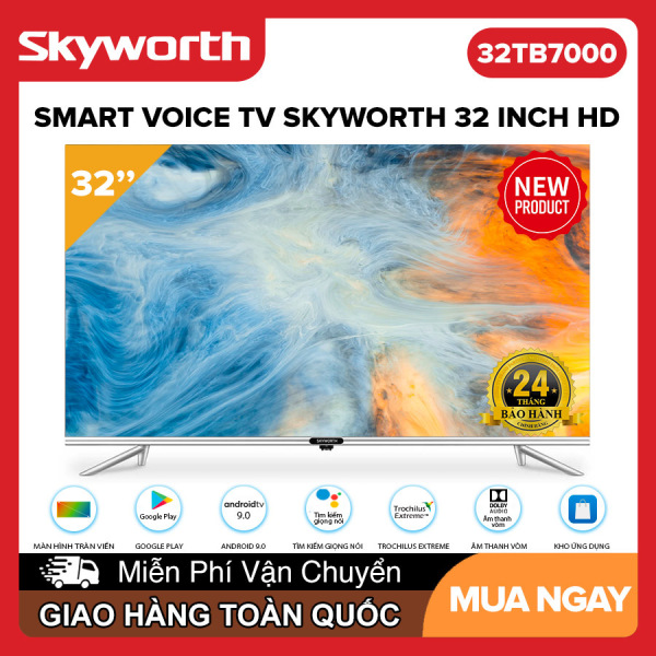 Bảng giá Smart Voice Tivi Skyworth 32 inch HD - Model 32TB7000 Android 9.0, AI TV, Điều khiển giọng nói, Bluetooth 5.0, Google Assistant, Youtube, Chân Viền Kim Loại, Tivi Giá Rẻ - Bảo Hành 2 Năm