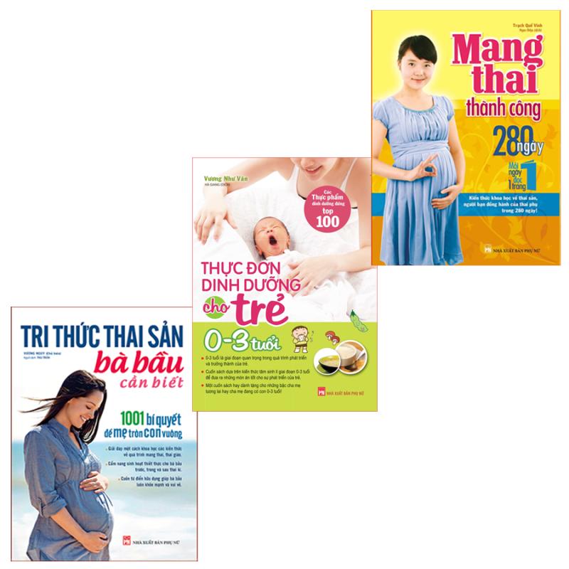 Sách: Combo Tri Thức Thai Sản + Mang Thai Thành Công + Thực Đơn Dinh Dưỡng Cho Trẻ Từ 0-3 Tuổi