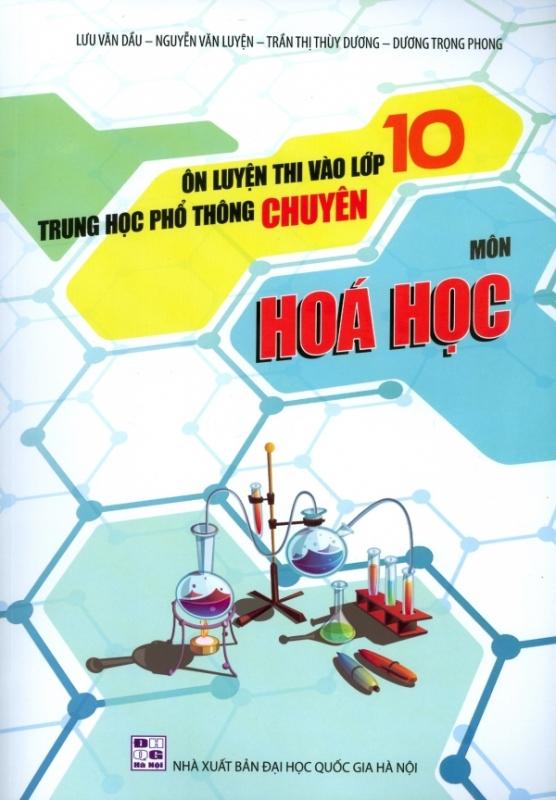 Mua Ôn Luyện Thi Vào Lớp 10 THPT Chuyên - Môn Hóa Học.