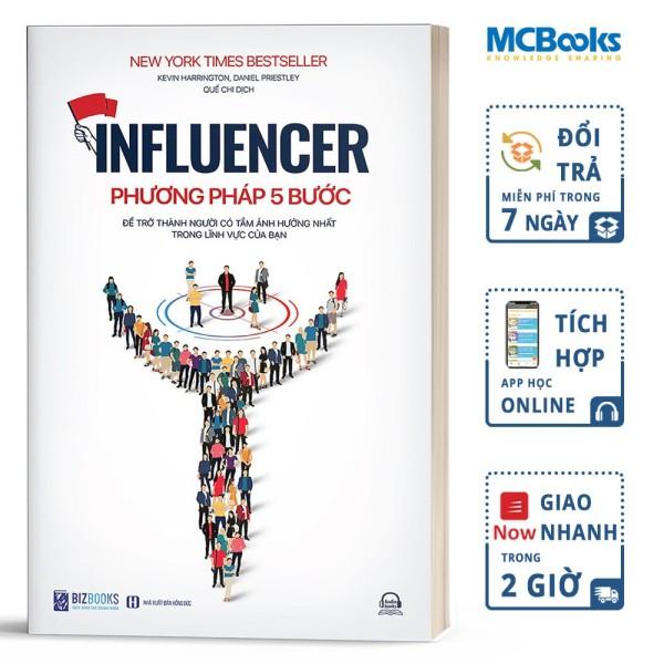 Influencer - Phương Pháp 5 Bước Để Trở Thành Người Có Tầm Ảnh Hưởng Trong Lĩnh Vực Của Bạn