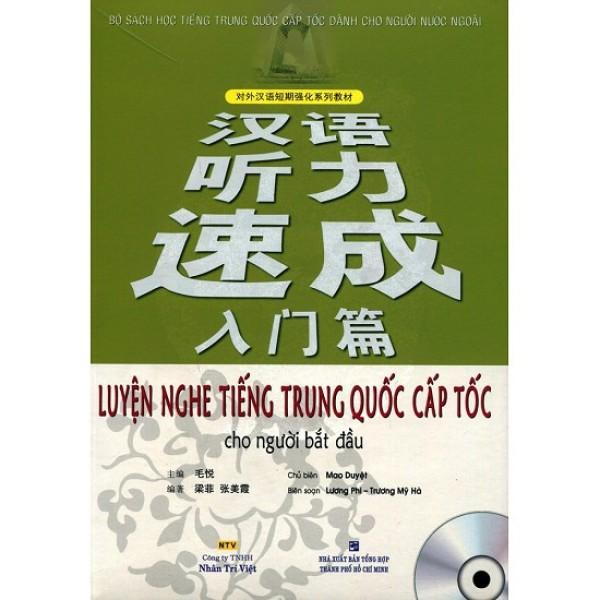 Sách - Luyện Nghe Tiếng Trung Quốc Cấp Tốc Cho Người Bắt Đầu ( Kèm Cd )