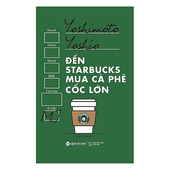Sách - Đến Starbucks Mua Cà Phê Cốc Lớn Giảm Cực Hot
