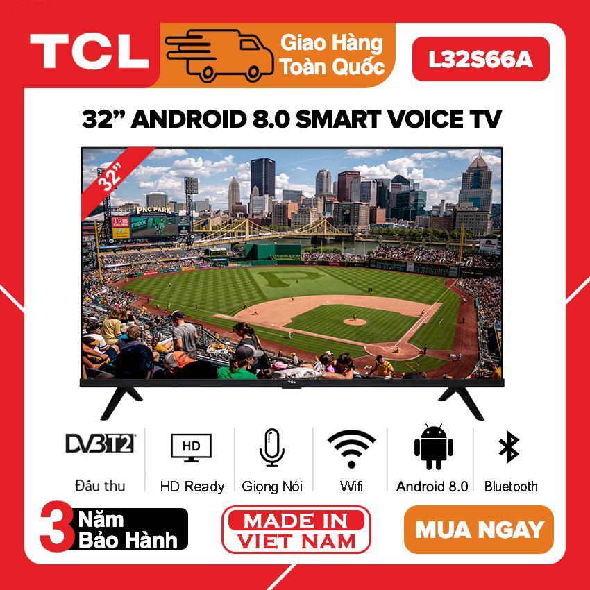 Bảng giá Smart Tivi TCL 32 inch HD - Model L32S66A (Android 8.0, Tìm Kiếm Giọng Nói, Bluetooth, Google Assistant) - Bảo Hành 3 Năm