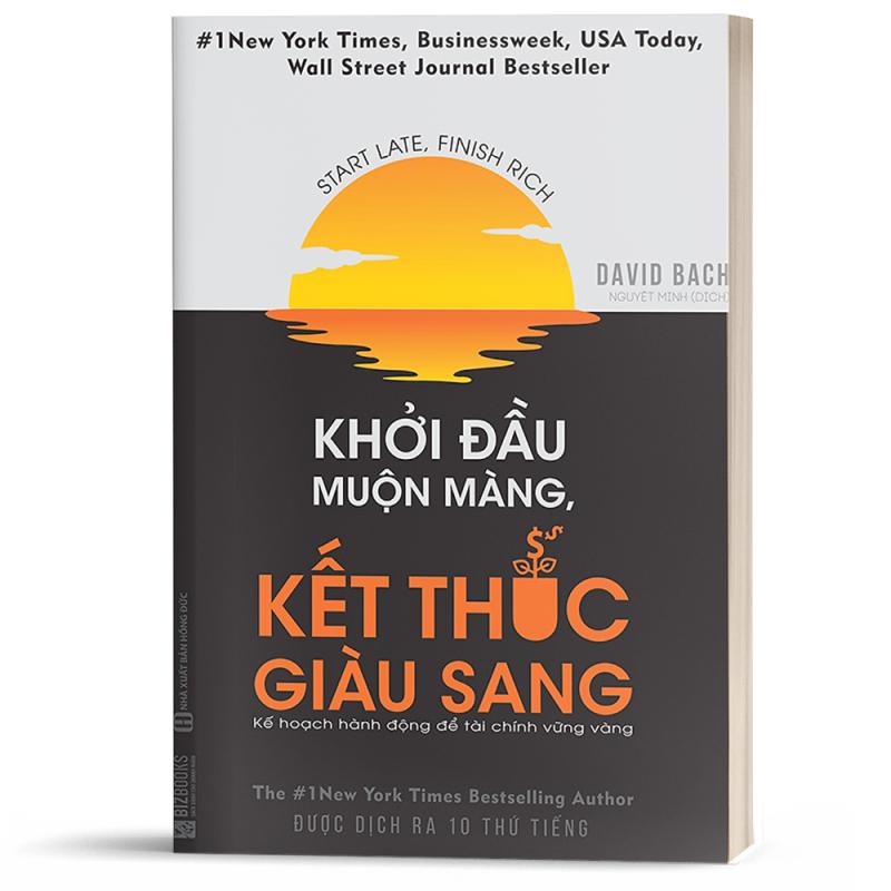 Khởi Đầu Muộn Màng, Kết Thúc Giàu Sang - BizBooks