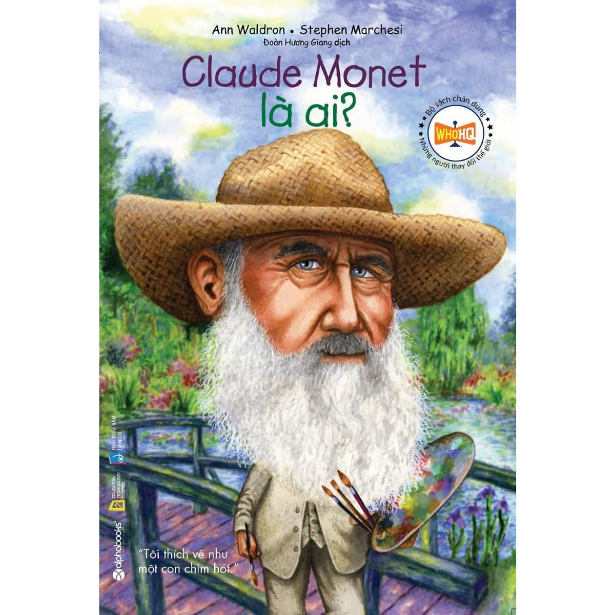 Mua Sách-Bộ sách chân dung những người thay đổi thế giới-Claude Monet là ai?