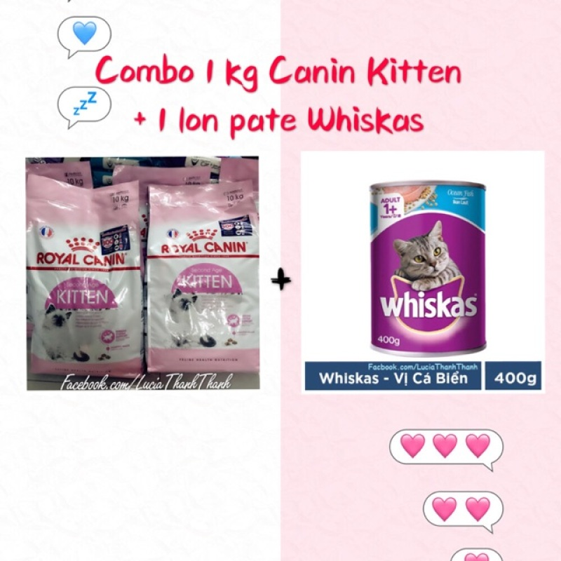 Combo 1 kg hạt Royal Canin Kitten chiết + 1 lon pate Whiskas 400 gr