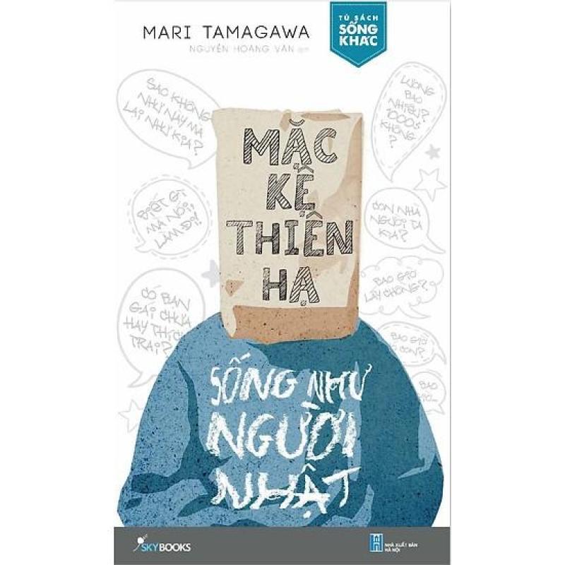 Mặc Kệ Thiên Hạ - Sống Như Người Nhật - Tặng Bookmark Kẹp Sách