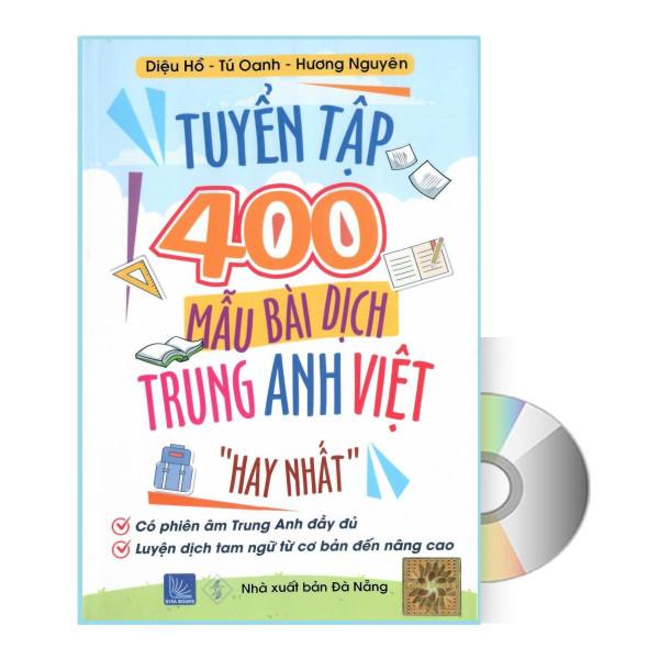 Sách-Tuyển tập 400 mẫu bài dịch Anh -Trung – Việt hay nhất + DVD quà tặng