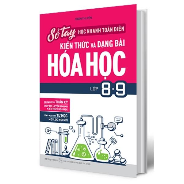 Mua Fahasa - Sổ Tay Học Nhanh Toàn Diện Kiến Thức Và Dạng Bài Hóa Học Lớp 8-9