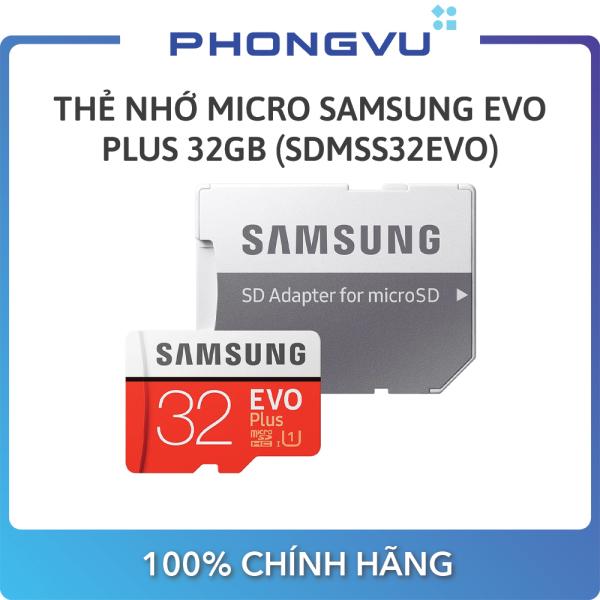 Thẻ nhớ Micro Samsung Evo PLus 32GB (SDMSS32EVO) - Bảo hành 24 tháng