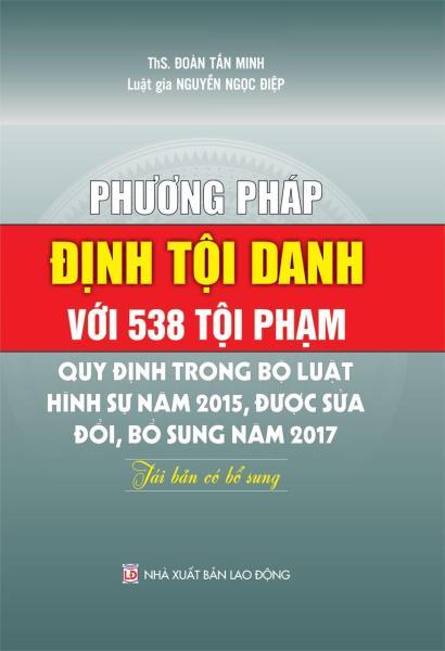 Mua Phương Pháp Định Tội Danh Với 538 Tội Phạm Quy Định Trong Bộ Luật Hình Sự 2015, Được Sửa Đổi, Bổ Sung 2017