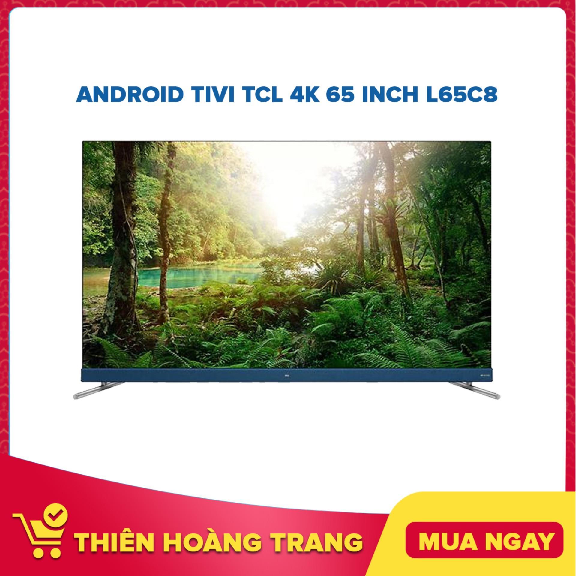 Bảng giá Android Tivi TCL 4K 65 inch L65C8