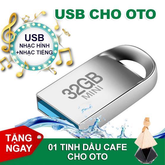 USB NGHE NHẠC CHO ÔTÔ 32G ( Có sẵn nhạc hình và nhạc tiếng ) Tặng 01 Tinh dầu treo xe