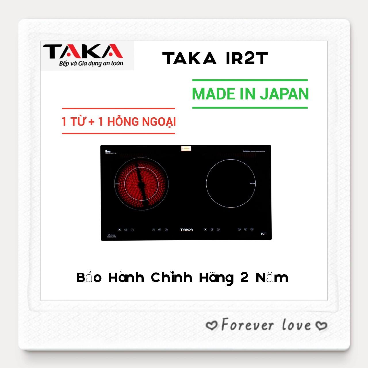 [Trả góp 0%]Bếp 1 Từ+1 Hồng Ngoại TAKA Kính Nhập Khẩu Nhật Bản IR2T