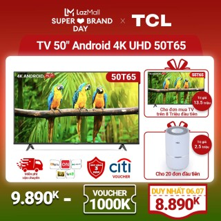 [Sản phẩm mới 2021] Tivi TCL 50 inch Android 9.0 - 4K UHD - 50T65 - Gam Màu Rộng , HDR , Dolby Audio - Bảo Hành 3 Năm , trả góp 0% - Nâng Cấp của 50T6. thumbnail