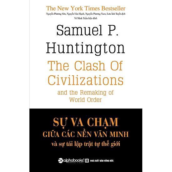 Sách - Sự Va Chạm Giữa Các Nền Văn Minh Và Sự Tái Lập Trật Tự Thế Giới (bìa Cứng) Có Giá Tốt