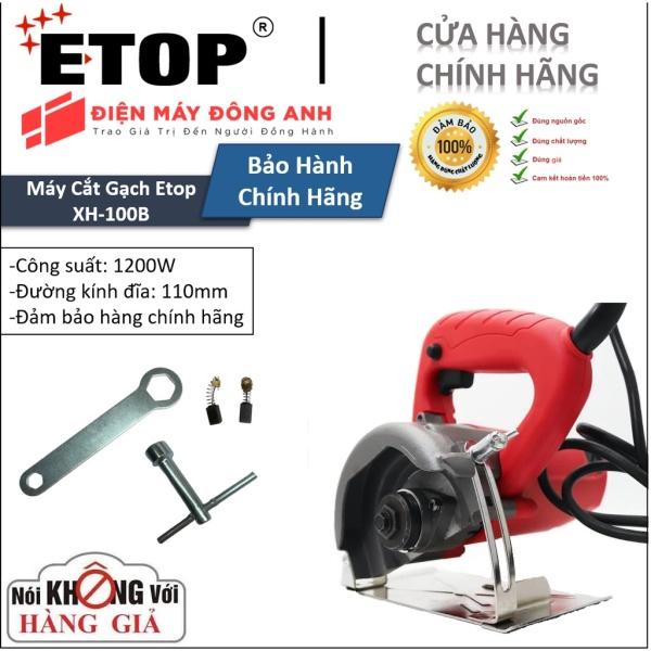 [TOP 1 LAZADA] Máy Cắt Gạch   Máy Cắt Gạch ETOP XH-110B   Công Suất 1200W, máy cắt đa chức năng chạy mượt mà - Máy cắt cực khỏe công suất lớn