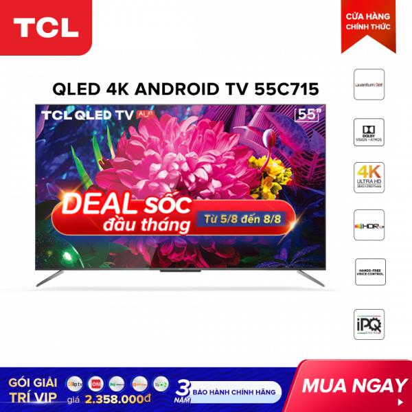 Bảng giá QLED 4K Android Tivi TCL 55 inch UHD 55C715 - HDR 10+. Quantum Dot, Dolby Vision & Atmos. TCL AI-IN, công nghệ IPQ - Tivi giá rẻ chất lượng - Bảo hành 3 năm