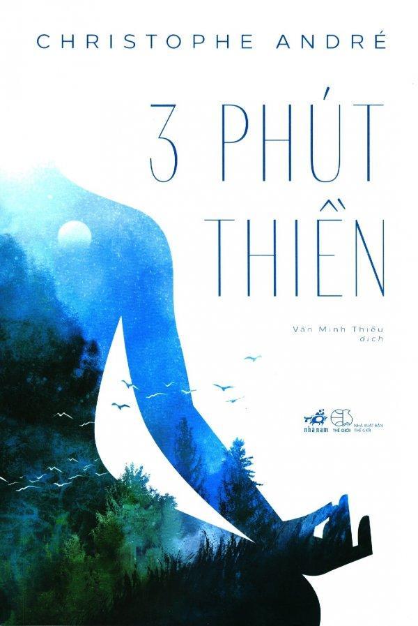 Mua 3 Phút Thiền - Christophe André,Văn Minh Thiều