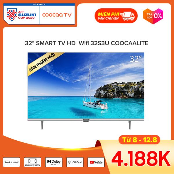 [SẢN PHẨM MỚI] SMART TV HD Coocaa 32 inch - Wifi - viền mỏng -32S3U - tivi giá rẻ Chân viền kim loại google assisstant 230nit chromecast Youtube/netflix/prime video google store