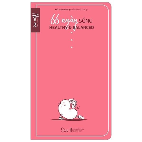 Sổ Tay Động Lực - 66 Ngày Sống Healthy & Balanced