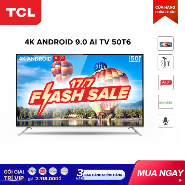 Bảng giá Smart TV TCL Android 9.0 50 inch 4K UHD wifi - 50T6 - BOX HDR, Micro Dimming, Dolby, Chromecast, T-cast, AI+IN - Tivi giá rẻ chất lượng - Bảo hành 3 năm Điện máy Pico