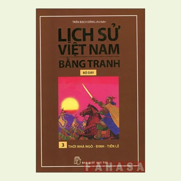 Mua Fahasa - Lịch Sử Việt Nam Bằng Tranh (Bộ Dày) - Tập 3: Thời Nhà Ngô-Đinh-Tiền Lê