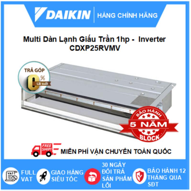 Máy Lạnh Multi Dàn Lạnh Giấu Trần CDXP25RVMV - 1hp – 9000btu Inverter R32 - Điều hòa chính hãng - Điện máy SAPHO
