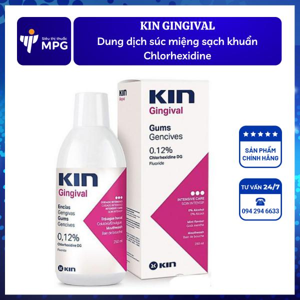 KIN GINGIVAL 250ML: Dung dịch súc hầu họng sạch khuẩn 0.12% Chlorhexidine
