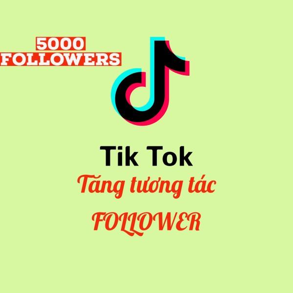 Bảng giá Tăng 5000 Followers Tiktok - Tương tác Follower cho Tiktok - Tiktok Followers - Kiếm tiền 2021 Phong Vũ