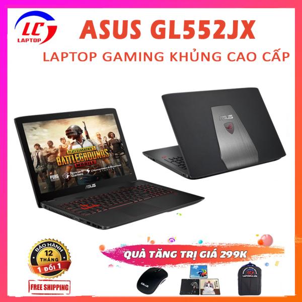 Bảng giá Laptop Gaming Giá Rẻ, Laptop Chơi Game Asus GL552JX, i5-4200H, VGA Rời Nvidia GTX 950M, Màn 15.6 FullHD, Laptop Asus, LaptopLC298 Phong Vũ