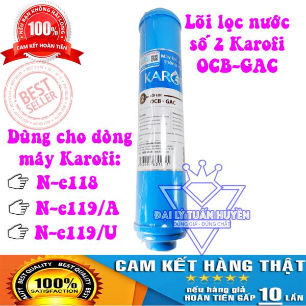 Bảng giá Lõi lọc nước số 2 Karofi chính hãng OCB-GAC - Dùng cho máy N-e118, N-e119/U, N-e119/A Điện máy Pico