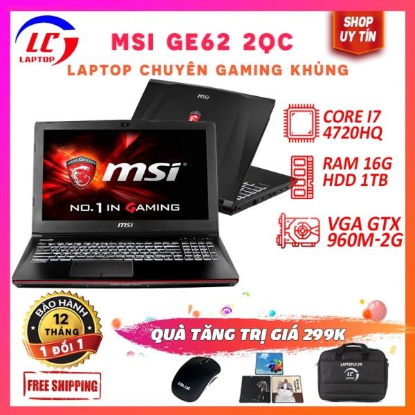 Bảng giá Laptop Gaming Cấu Hình Khủng, Laptop Giá Rẻ MSI GE62 2Q2, i7-4720HQ, VGA Rời Nvidia GTX 960M-2G, màn 15.6 FullHD MSI, LaptopLC298 Phong Vũ