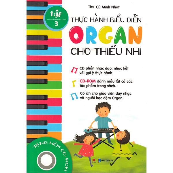 Thực Hành Biểu Diễn Organ Cho Thiếu Nhi – Tập 3 - Cù Minh Nhật - Bìa Mềm