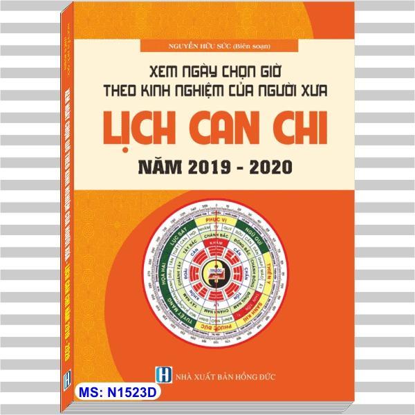 Mua Sách XEM NGÀY CHỌN GIỜ THEO KINH NGHIỆM NGƯỜI XƯA - LỊCH CAN CHI 2019-2020
