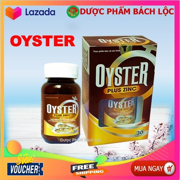 Hàu Biển Oyster Plus Zinc  - tăng cường sinh lý phái mạnh- Lọ 30 viên tốt nhất