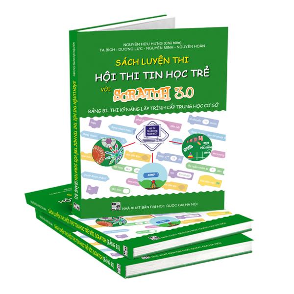 Mua Sách Luyện Thi Hội Thi Tin Học Trẻ với Scratch 3.0 - Bảng B1: Thi Kỹ Năng Lập Trình Cấp Trung Học Cơ Sở