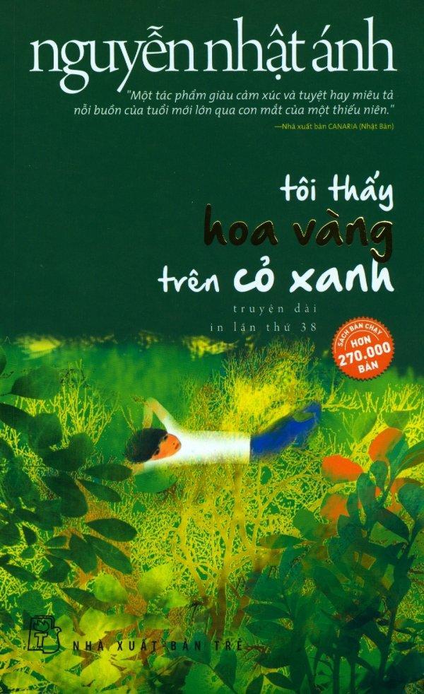 Tôi Thấy Hoa Vàng Trên Cỏ Xanh (Bìa Mềm) - Tái Bản 2018 - Nguyễn Nhật Ánh Giá Cực Ngầu