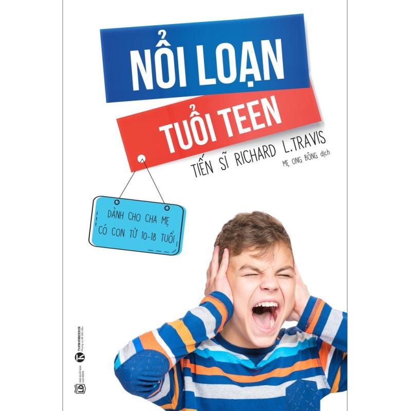 Sách - Nổi Loạn Tuổi Teen - Dành Cho Cha Mẹ Có Con Từ 10 - 18 Tuổi