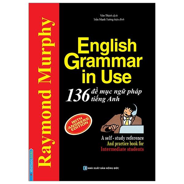 Fahasa - English Grammar In Use - 136 Đề Mục Ngữ Pháp Tiếng Anh
