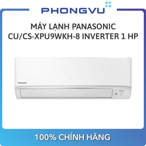 [Trả góp 0%]Máy lạnh Panasonic CU/CS-XPU9WKH-8 Inverter 1 HP (9.040 BTU) - Bảo hành 12 tháng - Miễn phí giao hàng Hà Nội & Hồ Chí Minh