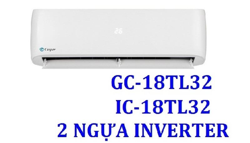GIÁ BÁN SỐ LƯỢNG TỪ 5 BỘ : MÁY LẠNH CASPER 2HP INVERTER GC-18TL32 ( IC-18TL32 ) , HÀNG CHÍNH HÃNG , MỚI 100%