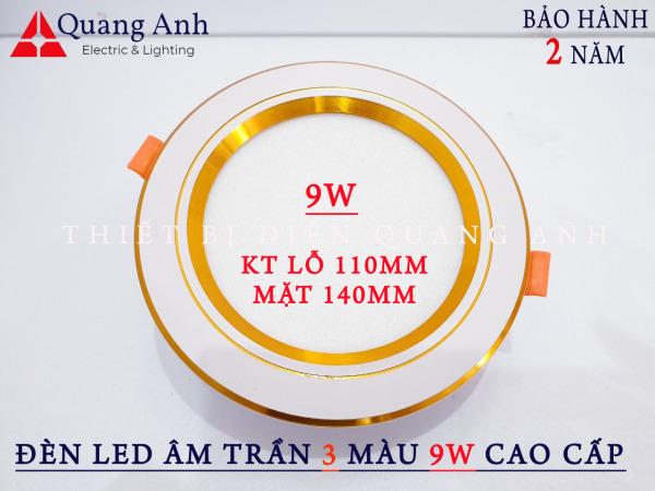 Đèn Led Âm Trần 3 màu 9w Cao cấp. Ánh sáng: 3 chế độ ánh sáng trắng / vàng / trung tính