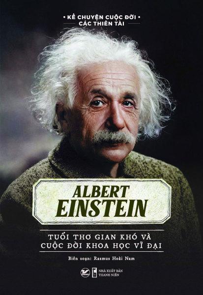 Sách Elbert Einstein - Tuổi Thơ Gian Khó Và Cuộc Đời Khoa Học Vĩ Đại - Newshop