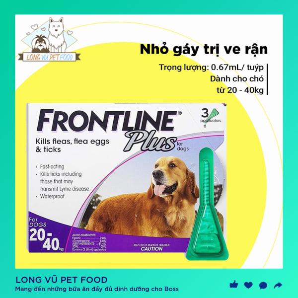 Frontline Plus cho chó (20-40kg) nhỏ gáy trị ve rận cho chó lẻ 1 ống (chính hãng Pháp) - Long Vũ Pet Food