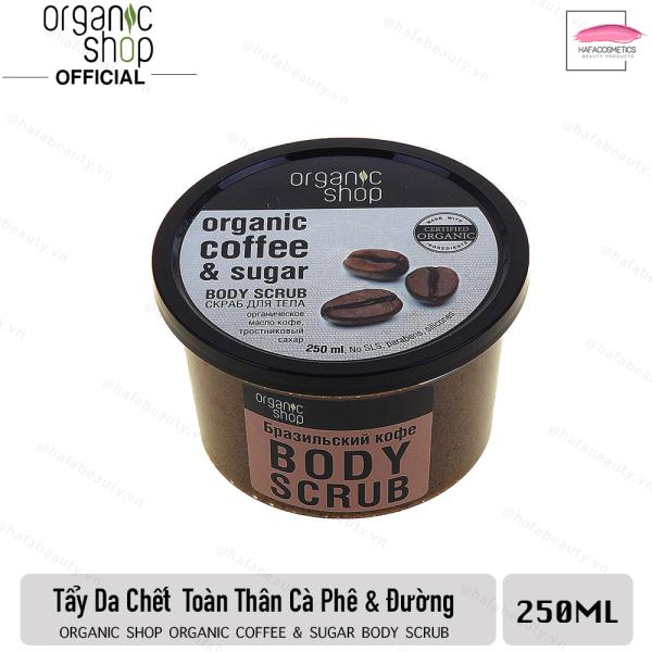 Tẩy Tế Bào Chết Toàn Thân Organic Shop Organic Coffee & Sugar Body Scrub 250g