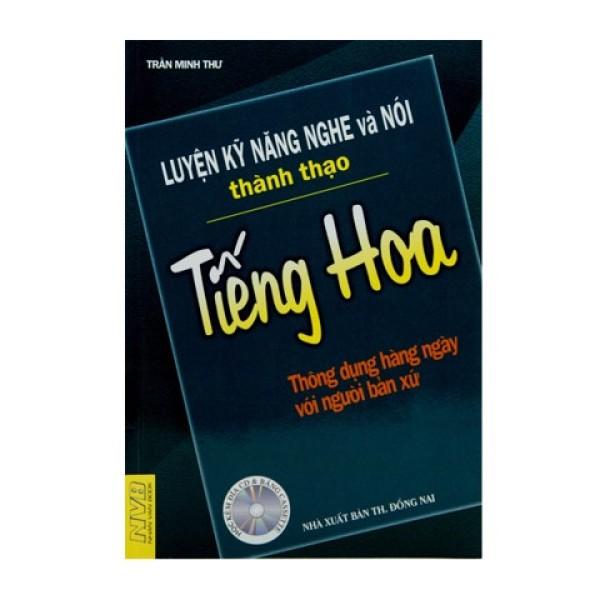 Luyện Kỹ Năng Nghe Và Nói Thành Thạo Tiếng Hoa - 8935072840051