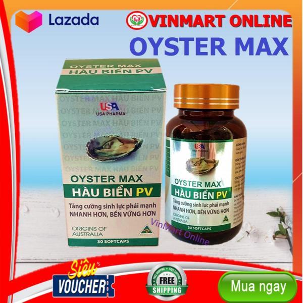 Oyster Max Hàu Biển PV- Bổ Thận , Tráng Dương, Tăng Cường Sinh Lý- Hộp 30 Viên cao cấp