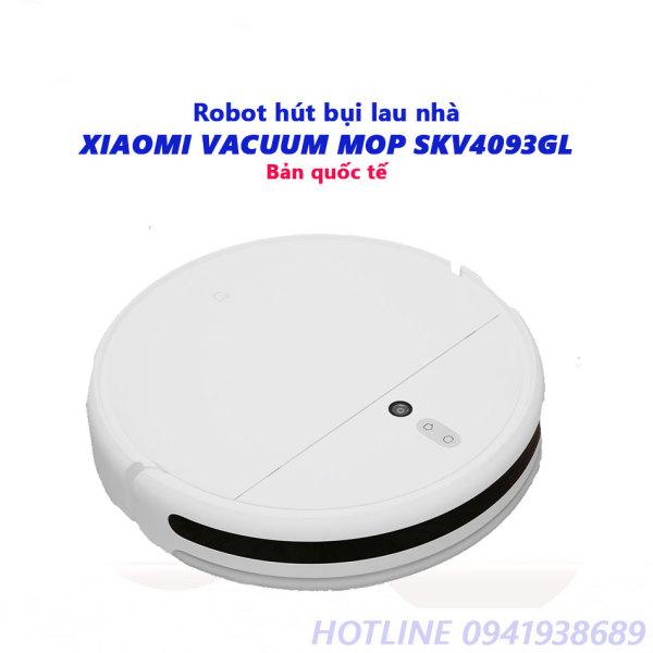 [Bản Quốc Tế] Robot hút bụi lau nhà Xiaomi Vacuum Mop SKV4093GL - Bảo hành 12 tháng