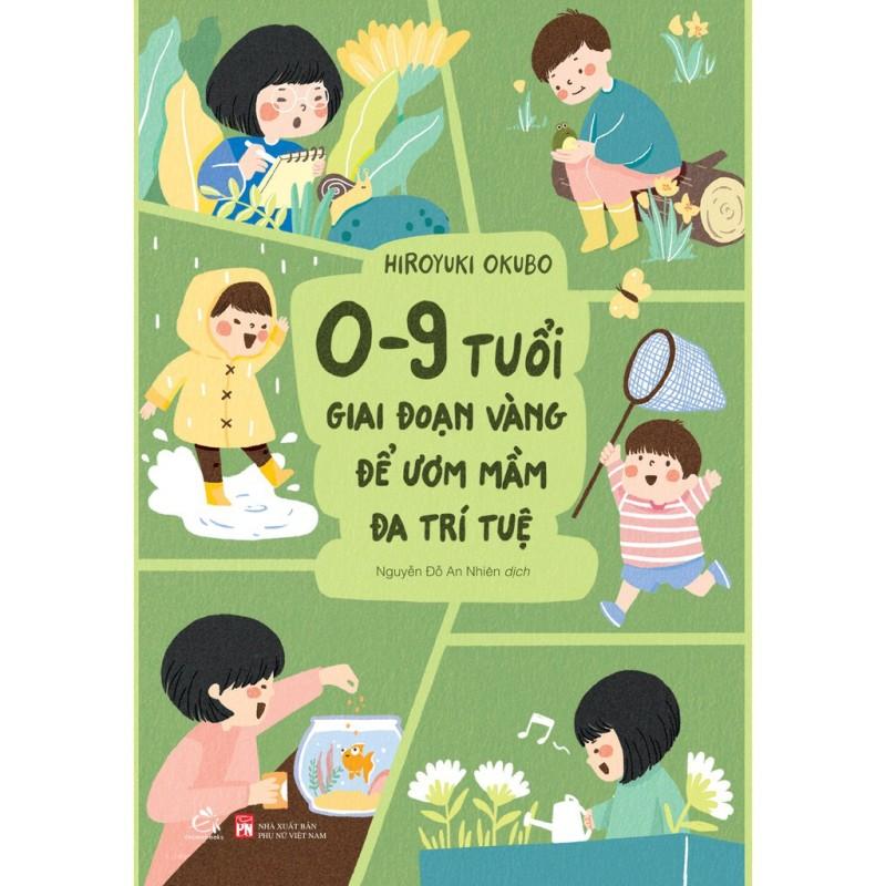 nguyetlinhbook Sách - 0-9 Tuổi Giai Đoạn Vàng Để Ươm Mầm Đa Trí Tuệ (nguyetlinhbook)